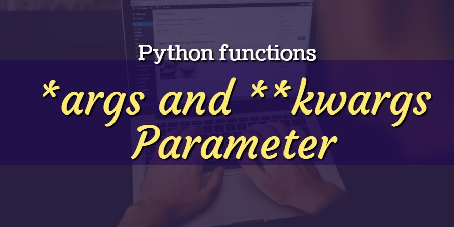 python args and kwargs parameter